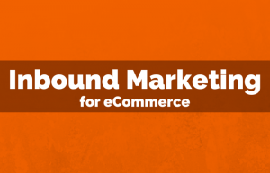 Inbound marketing for eCommerce Online Courses
