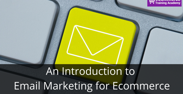 An Introduction to Email Marketing for Ecommerce