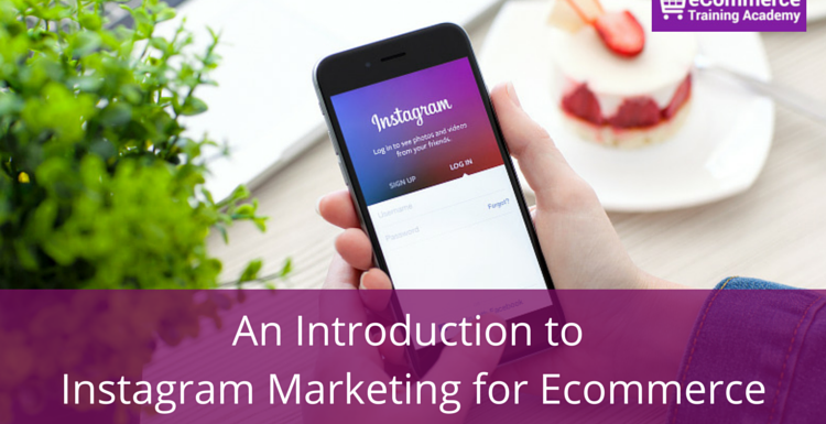 An Introduction to Instagram Marketing for Ecommerce