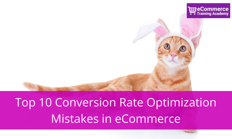 Conversion Rate Optimization Mistakes in eCommerce