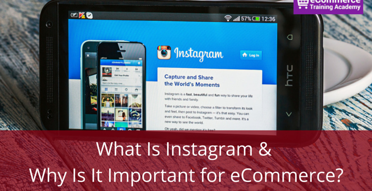 What Is Instagram & Why Is It Important for eCommerce?