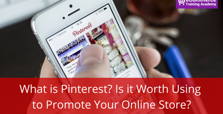 What is Pinterest? Is it Worth Using to Promote Your Online Store?