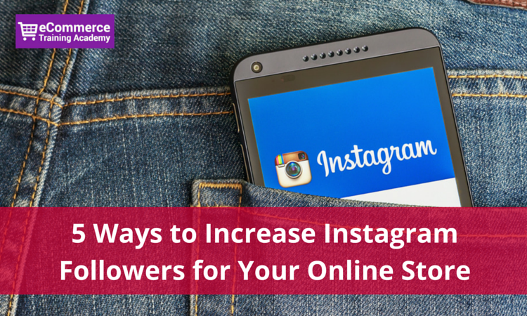 Increase Instagram Followers for Your Online Store