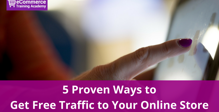 5 Proven Ways to Get Free Traffic to Your Online Store