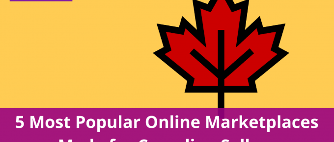 5 Most Popular Online Marketplaces Made for Canadian Sellers