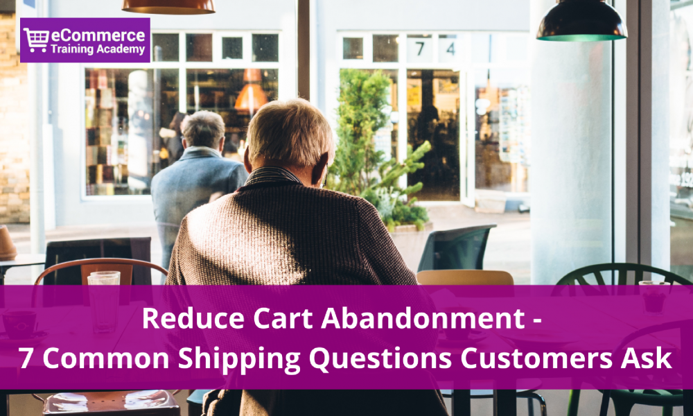 cart abandonment shipping questions