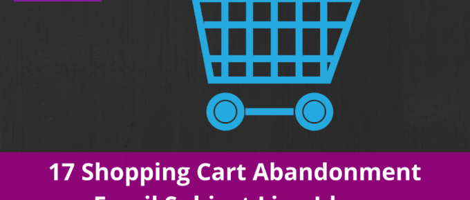 17 Shopping Cart Abandonment Email Subject Line Ideas