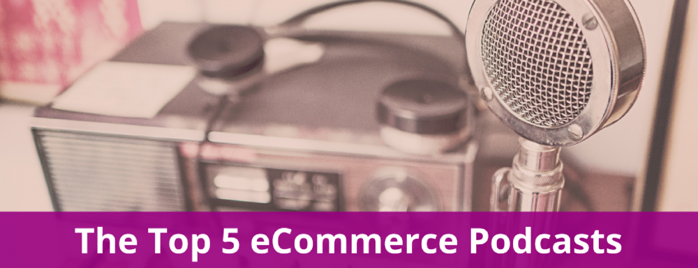 The Top 5 eCommerce Podcasts You Must Listen To Every Week