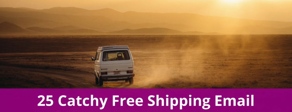 25 Catchy Free Shipping Email Subject Line Ideas for eCommerce