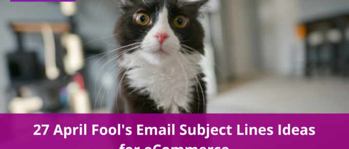 27 April Fool's Email Subject Line Ideas for eCommerce