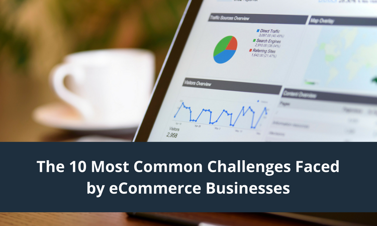 The 10 Most Common Challenges Faced by eCommerce
