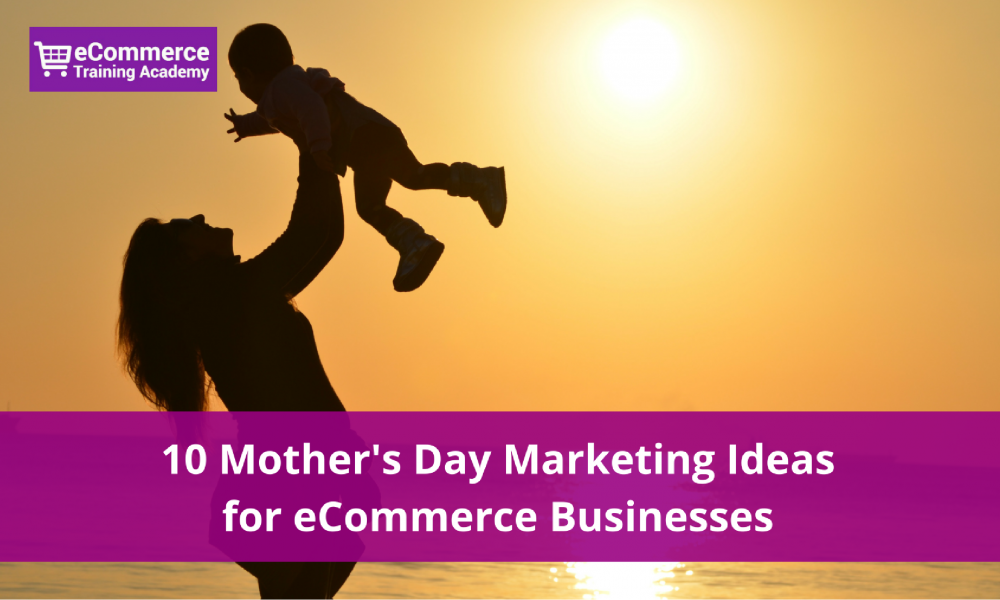 mothers day marketing ideas