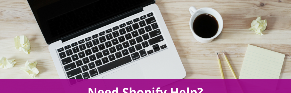Need Shopify Help? 10+ Resources to Help You Get Started