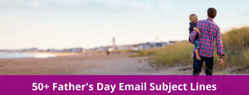 50+ Father's Day Email Subject Lines for eCommerce