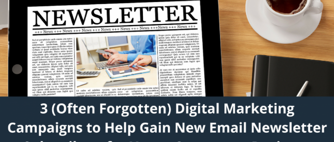 3 (Often Forgotten) Digital Marketing Campaigns to Help Gain New Email Newsletter Subscribers for Your eCommerce Business