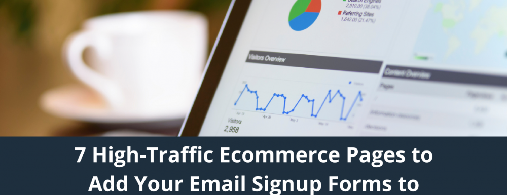 7 High-Traffic Ecommerce Pages to Add Your Email Signup Forms to  Grow Your Subscriber List