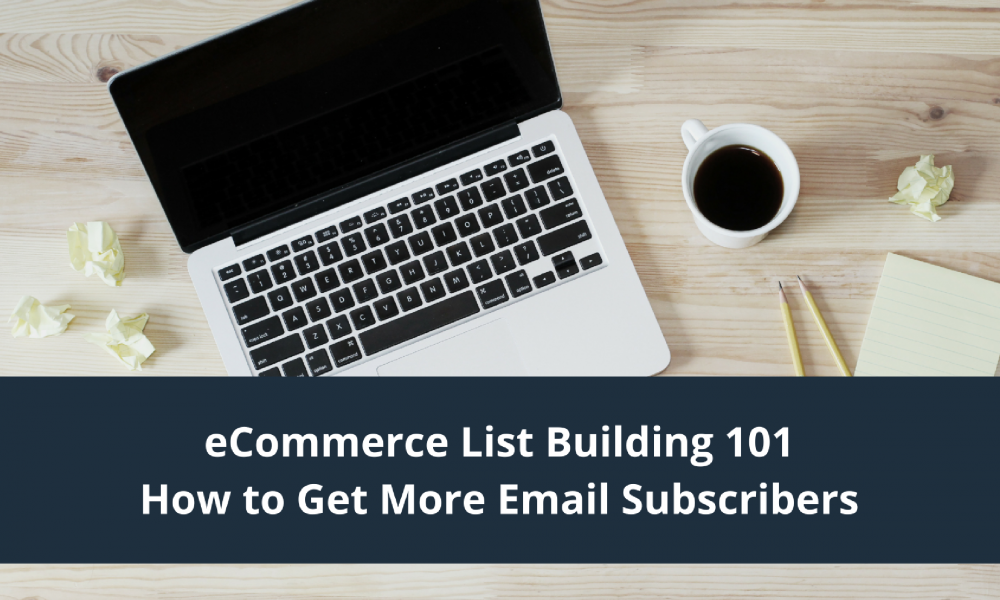 ecommerce list building 101