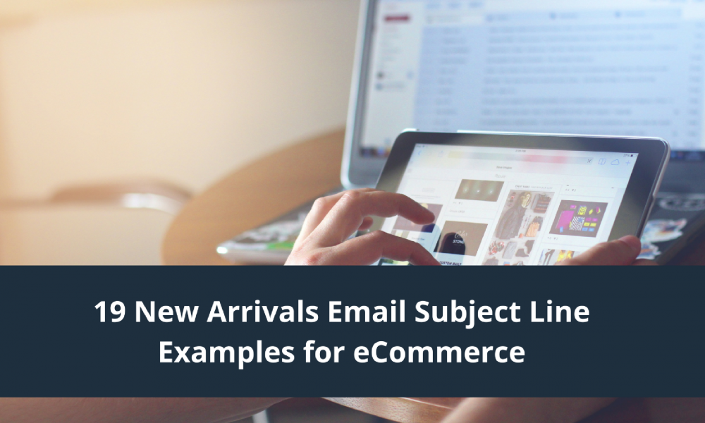 new arrivals subject line ideas