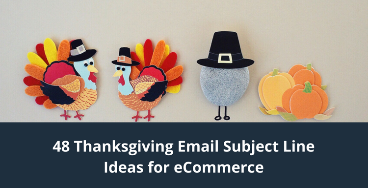 48 Thanksgiving Email Subject Line Ideas For Ecommerce