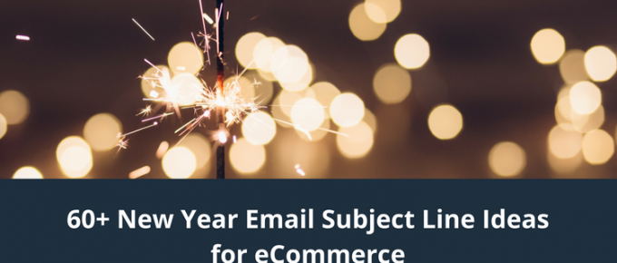 60+ New Year Email Subject Line Ideas for eCommerce